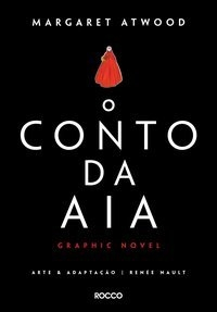 O CONTO DA AIA: GRAPHIC NOVEL - Autor: MARGARET ATWOOD