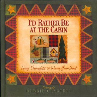 I´D Rather be at the Cabin