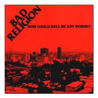 Bad Religion - How Could Hell Be Any Worse? [LP]