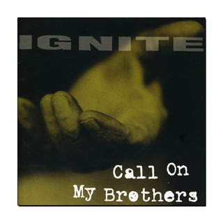 Ignite - Call On My Brothers [LP]
