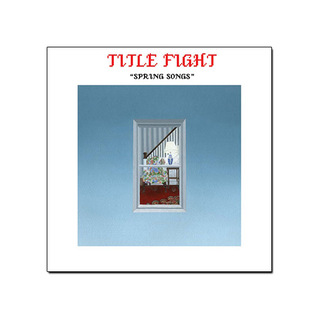 Title Fight - Spring Songs [EP]