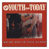 Youth Of Today - We're Not In This Alone [LP]