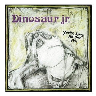 Dinosaur Jr. - You're Living All Over Me [LP]