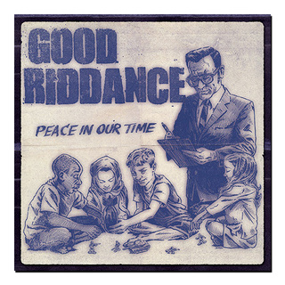 Good Riddance - Peace In Our Time [LP]