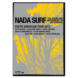 Nada Surf - The Stars Are Indifferent To Astronomy [Poster]