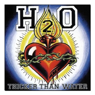 H2O - THICKER THAN WATER [LP]