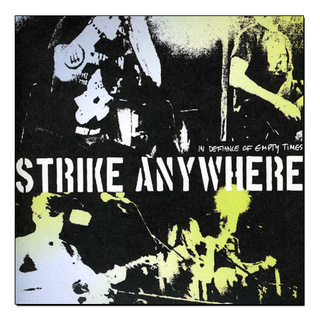 Strike Anywhere - In Defiance Of Empty Times [LP]