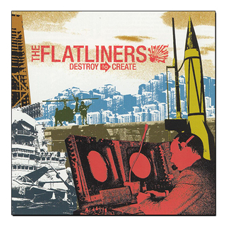 The Flatliners - Destroy To Create [LP]
