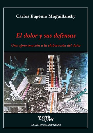 El dolor y sus defensas | CARLOS EUGENIO MOGUILLANSKY