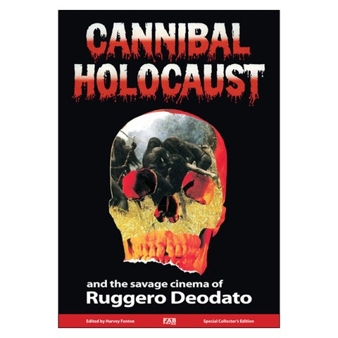 Cannibal Holocaust and the savage cinema of Ruggero Deodato (Harvey Fenton)