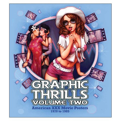 Graphic Thrills Vol.2: American XXX Movie Posters 1970-1985 (Robin Bougie)