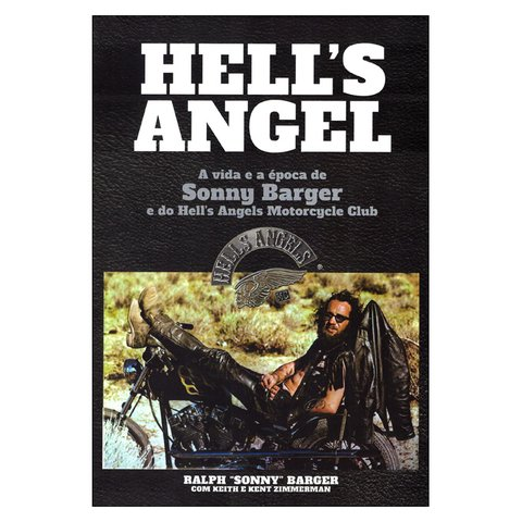 Hell's Angel: a vida e a época de Sonny Barger e do Hell's Alngels Motorcycle Club (Ralph Sonny Barger)