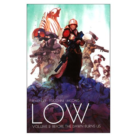 Low, Vol.2: Before the dawn burns us (Greg Tocchini, Rick Remender)