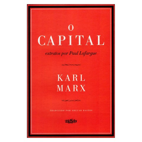 O Capital: Extratos por Paul Lafargue (Karl Marx, Paul Lafargue)
