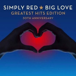 SIMPLY RED - BIG LOVE - GREATEST HITS EDITION (PREVENTA 04/12)