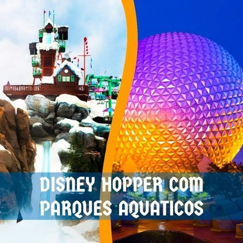 INGRESSOS DISNEY + PARK HOPPER PLUS (COM PARQUES AQUATICOS)