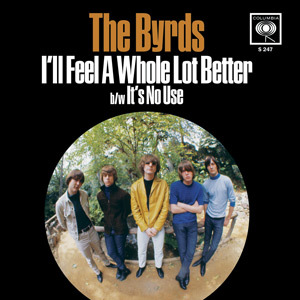 Byrds - I'll Feel A Whole Lot Better [Compacto]
