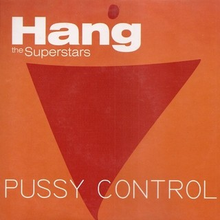 Hang The Superstars - Pussy Control [Compacto]