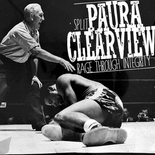 Paura + Clearview - Rage Through Integrity (Split) [CD]
