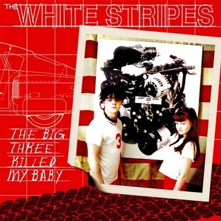 White Stripes - The Big Three Killed My Baby [Compacto]