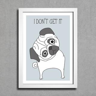 Poster Pug - I Don't Get It - comprar online