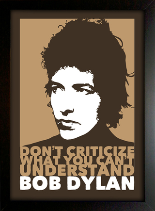 Poster Bob Dylan - Don't Criticize What You Can't Understand - Encadreé Posters