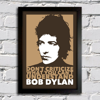 Poster Bob Dylan - Don't Criticize What You Can't Understand - comprar online