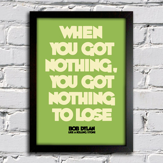 Poster Bob Dylan - When You Got Nothing You Got Nothing To Lose