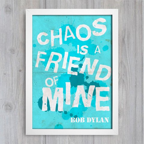 Poster Bob Dylan - Chaos is a friend of mine
