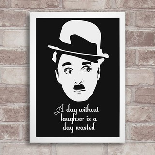 Poster Citação Charlie Chaplin - A day without laughter is a day wasted