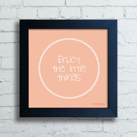 Quadrinho Decorativo - Enjoy The Little Things