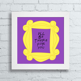 Quadro Friends - I'll Be There For You - comprar online
