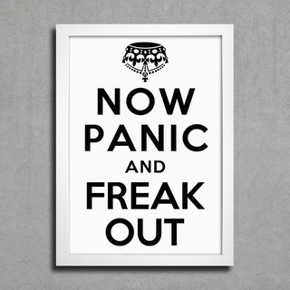 Poster keep Calm - Now Panic And Freak Out