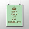 Imagem do Poster Keep Calm And Eat Chocolate