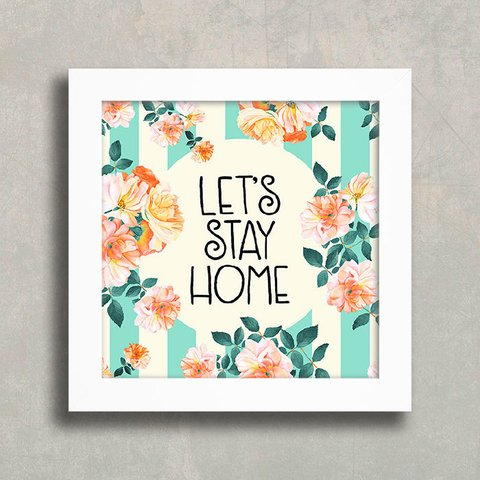 Quadro Let's Stay Home - comprar online