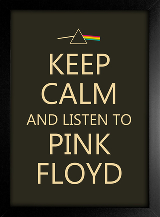 Poster Keep Calm and Listen to Pink Floyd