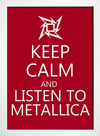 Poster Keep Calm and Listen to Metallica na internet