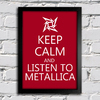 poster keep calm and listen to metallica