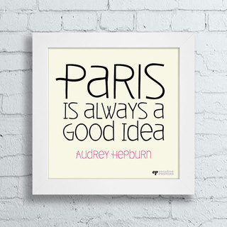 Quadro Paris is Always a Good Idea - comprar online