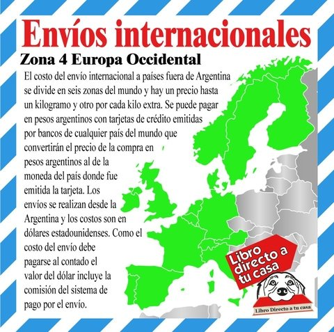 Zona 4 Europa Occidental  Por cada kilogramo extra $ 171,60.- ARG