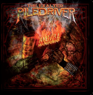 CD The Exalted Piledriver - Metal Manifesto (brazilian edt. with bônus)