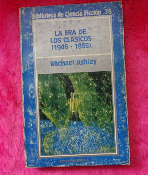 La era de los clasicos (1946-1955)  Compilado por Michael Ashley