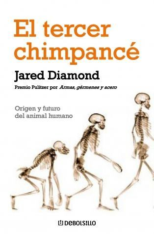 El tercer chimpance Origen y futuro del animal humano por Jared Diamond