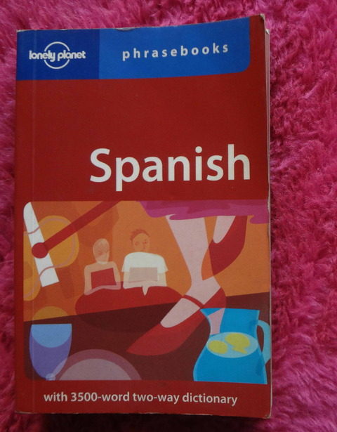 Spanish Phrasebook with 3500 word two way dictionary