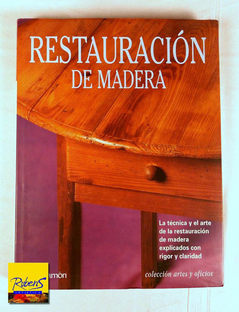 Libro parramon restauracion de madera colecci n artes y for Restauracion tejados de madera