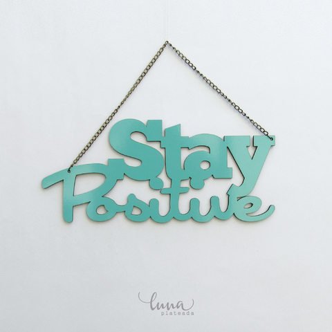 Stay Positive | Frase de Madera