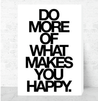 Cuadro Decorativo (50 x 70 cm.) Do More Of What Makes You Happy