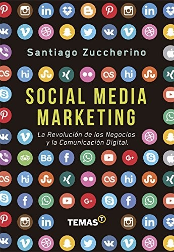 SOCIAL MEDIA MARKETING. LA REVOLUCIÓN DE LOS NEGOCIOS Y LA COMUNICACIÓN DIGITAL