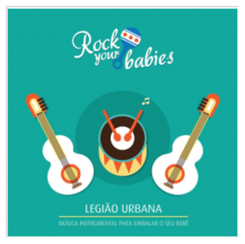 Rock Your Babies - Legião Urbana