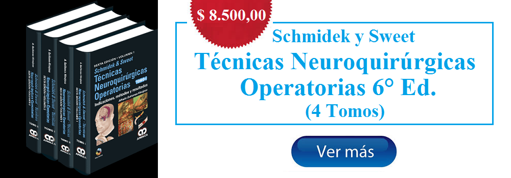 Schmidek y Sweet - Técnicas Neuroquirúrgicas Operatorias 6° Ed. - 4 Tomos - ISBN:978-958-8950-34-1
